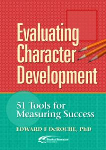 Evaluating Character Development, 51 Tools for Measuring Success