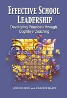 Effective School Leadership: Developing Principals through Cognitive Coaching