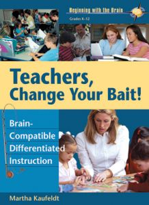 Teachers, Change Your Bait! Brain-Compatible Differentiated Instruction