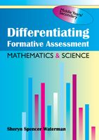Differentiating Formative Assessment: Assessing Middle Years and Secondary School Mathematics and Science