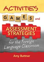 Activities, Games and Assessment Strategies for the Foreign Language Classroom