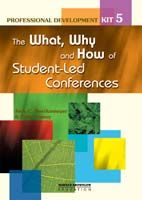 Professional Development Kit 5: The What, Why and How of Student-Led Conferences