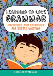 Learning to Love Grammar: Activities and Exercises For Better Writing