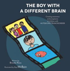 The Boy with a Different Brain: Creating Awareness and Acceptance of Children with Autism Spectrum Disorder