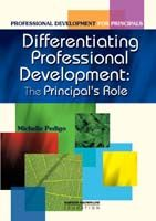 Professional Development Kit for Principals - Differentiating Professional Development: The Principal's Role