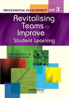 Professional Development Kit 3: Revitalising Teams to Improve Student Learning