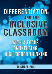 Differentiation and the Inclusive Classroom: With a Focus on Infusing High-Order Thinking