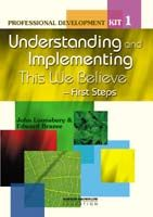 Professional Development Kit 1: Understanding and Implementing: This We Believe
