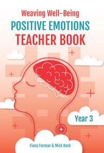 Weaving Well-Being: Positive Emotions - Teacher Book, Year 3