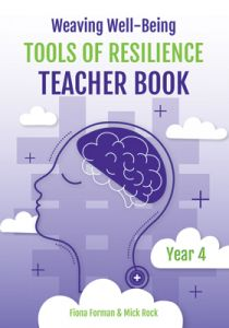 Weaving Well-Being: Tools of Resilience - Teacher Book, Year 4