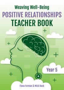 Weaving Well-Being: Positive Relationships - Teacher Book, Year 5