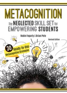 Metacognition: The Neglected Skill Set for Empowering Students, Revised Edition
