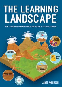 The Learning Landscape: How to Increase Learner Agency and Become a Lifelong Learner