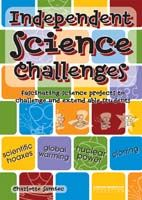 Independent Science Challenges: Fascinating Science Projects to Challenge and Extend Students