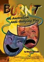 Burnt: An Australian Anti-Bullying Play (Years 8-10)