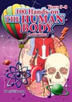 100 Hands-on Activities: The Human Body  Years 5-8