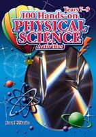 100 Hands-on Activities: Physical Science Years 7-9