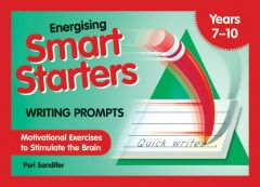 Energising Smart Starters - Writing Prompts: Motivational Exercises to Stimulate the Brain