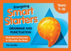 Energising Smart Starters - Grammar and Punctuation: Motivational Exercises to Stimulate the Brain