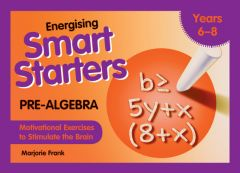 Energising Smart Starters - Pre-Algebra: Motivational Exercises to Stimulate the Brain