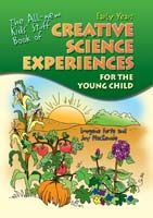 The All-New Kids Stuff Book of Creative Science Experiences for the Young Child