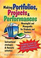 Making Portfolios, Projects & Performances Meaningful and Manageable for Students and Teachers