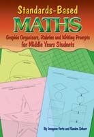 Standards-Based Maths: Graphic Organisers, Rubrics & Writing Prompts for Middle Years Students