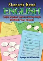 Standards-Based English: Graphic Organizers, Rubrics & Writing Prompts for Middle Years Students