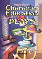 Character Education Book of Plays (Middle Years)