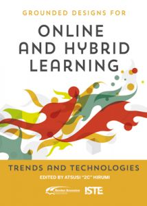 Grounded Designs for Online and Hybrid Learning: Trends and Technologies