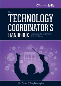 The Technology Coordinator's Handbook, Third Edition: Revised and Expanded