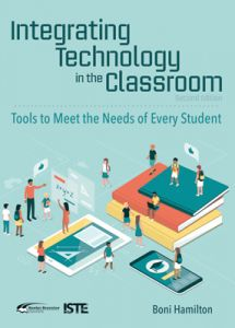 Integrating Technology in the Classroom, 2nd Edition: Tools to Meet the Needs of Every Student