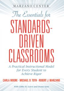 The Essentials for Standards-Driven Classrooms: A Practical Instructional Model for Every Student to Achieve Rigor
