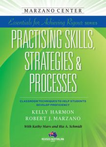 Essentials for Achieving Rigour Series: Practising Skills, Strategies and Processes: Classroom Techniques to Help Students Develop Proficiency