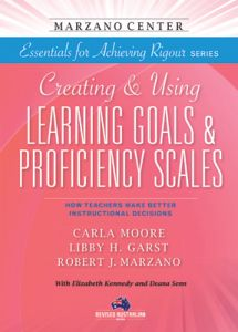 Essentials for Achieving Rigour Series: Creating & Using Learning Goals & Proficiency Scales: How Teachers Make Better Instructional Decisions