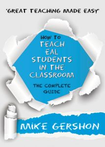 Great Teaching Made Easy: How to Teach EAL Students in the Classroom