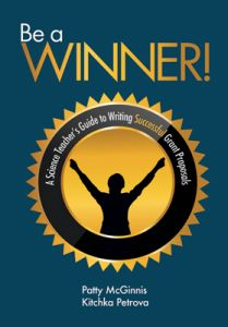 Be a Winner! A Science Teacher's Guide to Writing Successful Grant Proposals