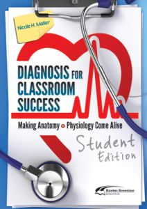 Diagnosis for Classroom Success: Making Anatomy & Physiology Come Alive, Student Edition