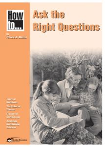 How to . . . Ask the Right Questions