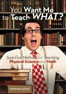 You Want Me to Teach What? Sure-Fire Methods for Teaching Physical Science and Maths
