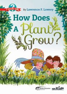 How Does a Plant Grow? I Wonder Why (F-6)