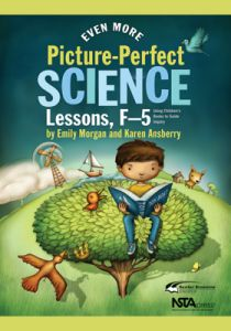 Even More Picture-Perfect Science Lessons: Using Children's Books to Guide Inquiry, F–5