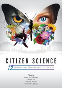 Citizen Science: 15 Lessons That Bring Biology to Life, 6-12