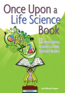 Once Upon a Life Science Book: 12 Interdisciplinary Activities to Create Confident Readers