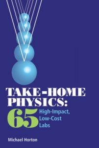 Take-Home Physics: 65 High-Impact, Low-Cost Labs