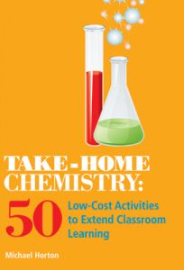 Take-Home Chemistry: 50 Low-Cost Activities to Extend Classroom Learning