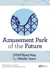Amusement Park of the Future: STEM Road Map for the Middle Years