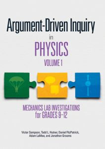 Argument-Driven Inquiry in Physics, Volume 1: Mechanics Lab Investigations for Grades 9-12