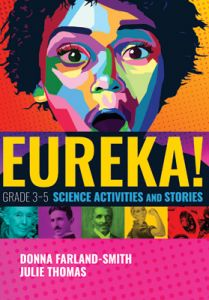 Eureka! Grade 3-5 Science Activities and Stories