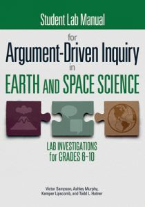 Student Lab Manual for Argument-Driven Inquiry in Earth and Space Science: Lab Investigations for Grade 6-10